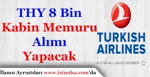 Türk Hava Yolları Toplam 8 Bin Kabin Memuru Alacak