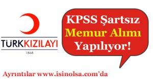 Türk Kızılayı KPSS Şartı Olmadan Çok Sayıda Memur Alıyor