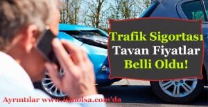 Zorunlu Trafik Sigortası Tavan Fiyatlar Belli Oldu!