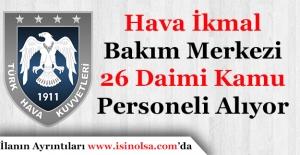 1. Hava İkmal Bakım Merkezi Komutanlığı 26 Daimi Kamu Personeli Başvuruları Sürüyor!