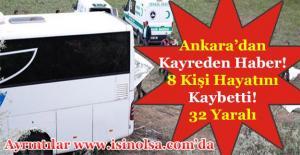 Ankaradan Kahreden Haber! Otobüs Faicası 8 Kişi Hayatını Kaybetti