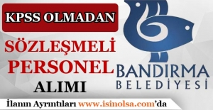 Bandırma Belediyesi Sözleşmeli Personel Alımı