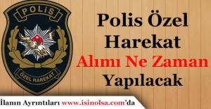 EGM Polis Özel Harekat (PÖH) Alımı Ne Zaman Yapılacak! Şartlar Nasıl Olacak