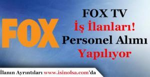 FOX TV İş İlanları 2017! FOX TV Personel Alımı Yapıyor