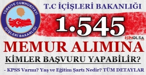 İçişleri Bakanlığı 1545 Memur Personel Alım İlanına Kimler Başvuru Yapabilir?