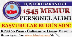 İçişleri Bakanlığı 1545 Memur Personel Alımı Başvuruları Bugün Son!