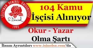 Isparta Süleyman Demirel Üniversitesi 104 Kamu İşçisi Alımı Yapıyor