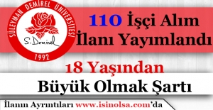 Isparta Süleyman Demirel Üniversitesi 110 İşçi Alım İlanı Yayımlandı