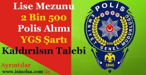 Lise Mezunu 2 Bin 500 Polis Alımı...