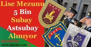 Lise Mezunu 5 Bin Subay ve Astsubay...