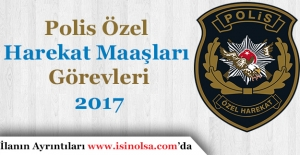 Polis Özel Harekat (PÖH) Maaşları ve Görevleri 2017!