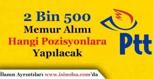 PTT 2 Bin 500 Memur Alımı Hangi Pozisyonlar İçin Yapılacak