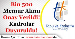 Tapu Kadastro Bin 500 Memur Alımı Onay Verildi! Kadrolar Duyuruldu