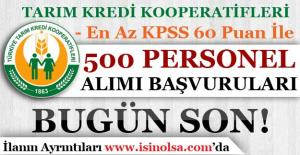 Tarım Kredi Kooperatifleri 500 Personel Alımı Başvuruları Bugün Son!