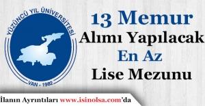 Yüzüncü Yıl Üniversitesi 13 Memur Alımı Yapıyor! En Az Lise Mezunu