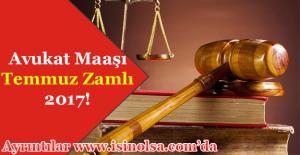 2017 Temmuz Zamlı Avukat Maaşları