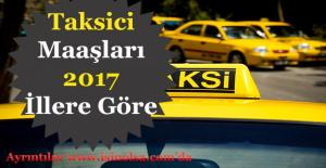 2017 Yılı Taksici Maaşları! Şehirlere Göre