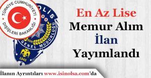 EGM ve Dışişleri Bakanlığı Memur İlanı Yayımladı!