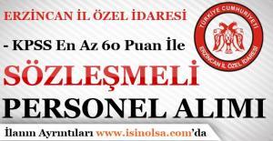 Erzincan İl Özel idaresi En Az KPSS 60 Puan İle Personel Alıyor