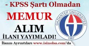 Gaziantep Üniversitesi KPSS 60 Puan İle Memur Alım İlanı Yayımladı!