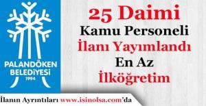 Palandöken Belediye Başkanlığı Daimi 25 Personel Alıyor! En Az İlköğretim