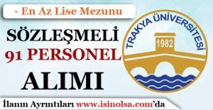 Trakya Üniversitesi 91 Sözleşmeli Personel Alımı Yapıyor!