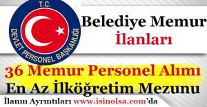 Türkiye Geneli Belediyeler 36 Memur Personel Alımı Yapıyor