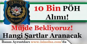 10 Bin Polis Özel Harekat (PÖH) Alımı!...
