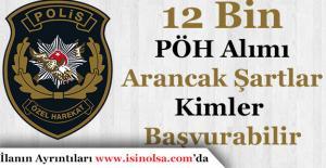 12 Bin Polis Özel Harekat (PÖH) Alımı...