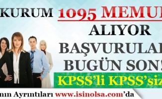 4 Kurum 1095 Memur Personel Alımı Yapıyor! Başvurular Bugün Son!