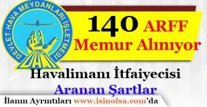 Devlet Hava Meydanları İşletmesi (DHMİ)140 ARFF (Havalimanı İtfaiyecisi) Memuru Alıyor