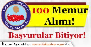 İçişleri Bakanlığı 100 Memur Alımı Başvuruları Sona Eriyor!