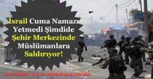 İsrail Kudüste Cuma Namazından Sonra Şimdide Şehirdeki Müslümanlara Saldırıyor!