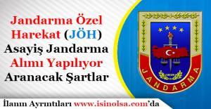 Jandarma Özel Harekat (JÖH) ve Jandarma Asayiş Emniyet Personeli Alınıyor!