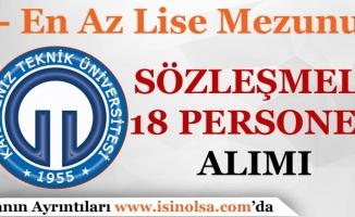 Karadeniz Teknik Üniversitesi Sözleşmeli 18 Personel Alımı Yapıyor!