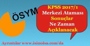 KPSS 2017/1 Merkezi Atama Sonuçları Ne Zaman Açıklanacak