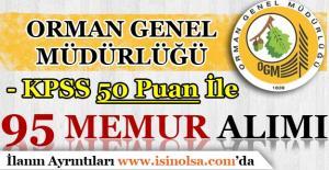 Orman Genel Müdürlüğü KPSS 50 Puan İle 95 Memur Alımı Yapıyor!