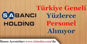 Sabancı Holding Türkiye Geneli Yüzlerce Personel Alıyor