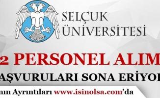 Selçuk Üniversitesi 82 Personel Alımı Başvuruları Sona Eriyor!