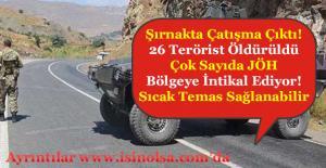 Şırnak'ta Çatışma Çıktı 26 Terörist Öldürüldü! JÖH Timleri Bölgede