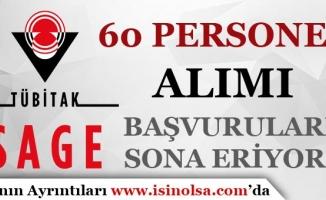 TÜBİTAK SAGE KPSS Olmadan 60 Personel Alımı Başvuruları Sona Eriyor!