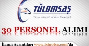 TÜLOMSAŞ 30 Sözleşmeli Personel Alım İlanı Yayımladı!