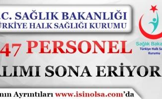 Türkiye Halk Sağlığı Kurumu 347 Personel Alımı Başvuruları Sona Eriyor!