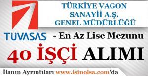 TÜVASAŞ 40 İşçi Personel Alımı Başvuruları Devam Ediyor!