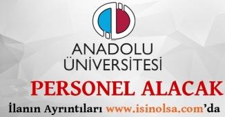 Anadolu Üniversitesi Çok Sayıda Memur Alıyor