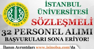 İstanbul Üniversitesi 32 Personel Alımı Başvuruları Sona Eriyor!