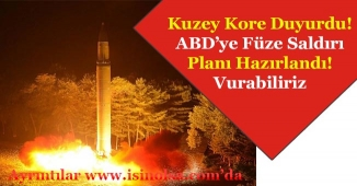 Kuzey Kore Duyurdu! ABD'ye Füze Saldırısı Planı Hazırlandı Vurabiliriz