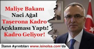 Maliye Bakanı Taşerona Kadro Açıklaması Yaptı! Müjdeli Haber Verildi Mi?