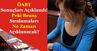 ÖABT Sınav Sonuçları Açıklandı! Branş Sıralamaları Ne Zaman Açıklanacak