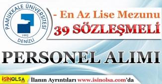 Pamukkale Üniversitesi 49 Sözleşmeli Personel Alımı Yapıyor